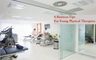 4-Business Tips For Young Physical Therapists