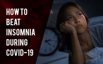 How to Beat Insomnia and Anxiety During Covid-19?